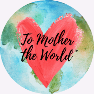 To Mother the World - Kareen Mills